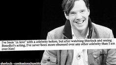 "True, but substitute ""Martin"" for ""Benedict"".  I love Ben, but Martin is my obsession. :)"
