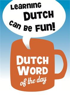Dutch Word of the Day | Learning Dutch can be fun!