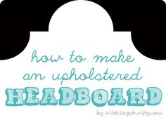 How to make an upholstered headboard by Brooke from All Things Thrifty