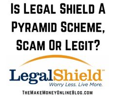 Is Legal Shield A Pyramid Scheme, A Scam Or Legit? Full Legal Shield Review. https://themakemoneyonlineblog.com/is-legal-shield-a-pyramid-scheme