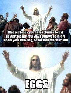 Jesus wants eggs  #christianmemes
