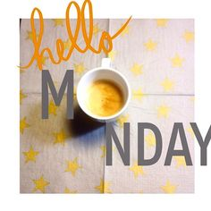 Hello Monday Coffee! It's gonna be one of those days..