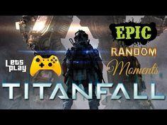 TITANFALL EPIC RANDOM MOMENTS