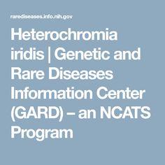 Heterochromia iridis | Genetic and Rare Diseases Information Center (GARD) – an NCATS Program