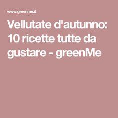 Vellutate d'autunno: 10 ricette tutte da gustare - greenMe