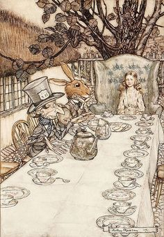 """Take some more tea,"" the March Hare said to Alice, very earnestly. ""I've had nothing yet,"" Alice replied in an offended tone, ""so I can't take more."" ""You mean you can't take less,"" said the Hatter: ""it's very easy to take more than nothing.""   Lewis Carroll, Alice in Wonderland  Picture by: Arthur Rackham"