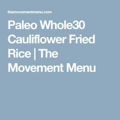 Paleo Whole30 Cauliflower Fried Rice | The Movement Menu