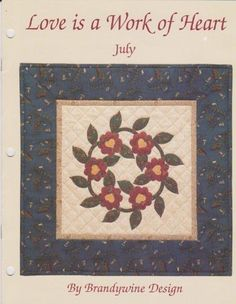 Love Is A Work Of Art Quilt Square Pattern (July) by Brandywine Design$14.98, http://www.amazon.com/dp/B00CA46ER2/ref=cm_sw_r_pi_dp_Wnezrb0EQ7GSR