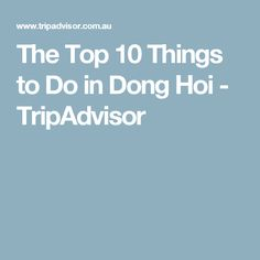 The Top 10 Things to Do in Dong Hoi - TripAdvisor