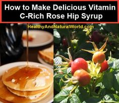 How to Make Delicious Vitamin C-Rich Rose Hip Syrup. (Use organic ingredients whenever possible, especially the sugar this recipe uses)