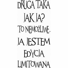 Druga taka jak ja To niemożliwe . Sad Quotes, Life Quotes, Inspirational Quotes, Weekend Humor, Text Memes, Wtf Funny, Good Advice, Motto, Positive Vibes
