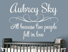All Because Two People Fell In Love Nursery by JensVinylDecals, $25.99
