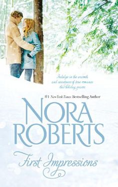 First Impressions - Nora Roberts...Loved that book but not finished it yet!