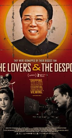 Directed by Ross Adam, Robert Cannan.  With Paul Courtenay Hyu. After the collapse of their glamorous romance, a famous director and actress are kidnapped by movie-obsessed dictator Kim Jong-il. Forced to make films in the world's weirdest state, they get a second chance at love, but only one chance at escape.