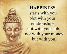 Happiness starts with you life quotes quotes quote life happiness inspirational quotes quotes and sayings life pic life pics Buddhist Quotes, Spiritual Quotes, Wisdom Quotes, Positive Quotes, Now Quotes, True Quotes, Words Quotes, Qoutes, Buddha Quotes Inspirational