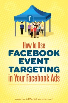 Discover three ways to target audiences using Facebook event engagement custom audiences. via @smexaminer