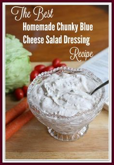 This is the BEST Homemade Chunky Blue Cheese Salad Dressing you will ever make! It is incredibly easy, wicked good, and you will want to make it again and again