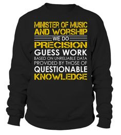 Minister of Music and Worship - We Do Precision Guess Work