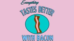 Everything Tastes Better With Bacon is a T Shirt designed by Eric01 to illustrate your life and is available at Design By Humans