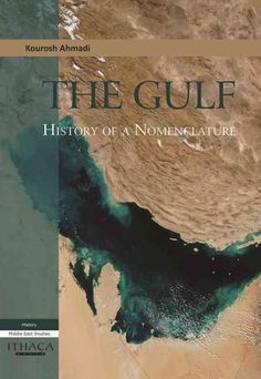 Naming the Persian Gulf: The Roots of a Political Controversy