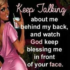 Kept talking behind me