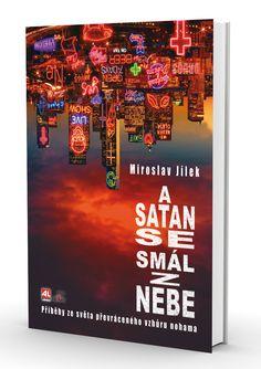 Milí čtenáři,  připravili jsme pro vás další soutěž o 3 knižní novinky:  A SATAN SE SMÁL Z NEBE - Miroslav Jílek TERMÍN SOUTĚŽE: 22.4. - 8.5.2016  http://www.alpress.cz/souteze/