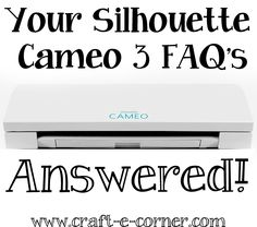 Your Silhouette Cameo 3 questions answered!