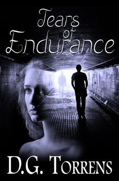 Free Kindle Book For A Limited Time : Tears of Endurance (Romantic Drama) Book #1 by D.G. Torrens