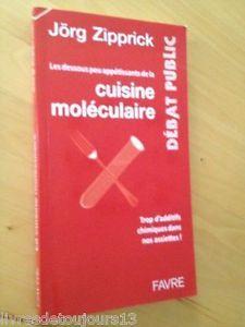 Título: Les dessous peu appétissants de la cuisine moléculaire /  Autor: Zipprick, Jorg /  Ubicación: FCCTP – Gastronomía – Tercer piso / Código: G 641.5 Z79D