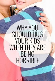 Why You Should Hug Your Kids When They Are Being Horrible Parenting Articles, Parenting Humor, Kids And Parenting, Parenting Hacks, Discipline Positive, Toddler Discipline, Conscious Discipline, Positive Parenting Solutions, Baby Massage