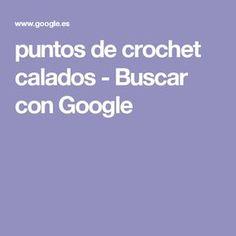 puntos de crochet calados - Buscar con Google
