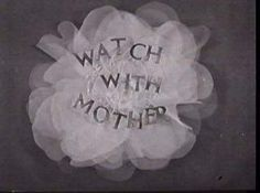 Watch with Mother - English children's tv show 1970s Childhood, My Childhood Memories, Great Memories, Kids Tv Programs, School Programs, The Lone Ranger, I Remember When, Old Tv Shows, Vintage Tv