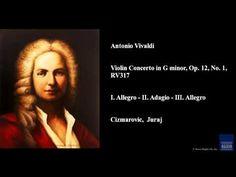 Antonio Vivaldi, Violin Concerto in G minor, Op. 12, No. 1, RV 317 - YouTube