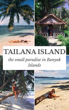 The story about Pulau Tailana - the small paradise in Banyak Islands Archipelago, Sumatra, Indonesia.
