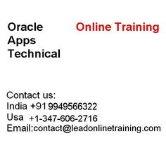 Oracle Apps Technical Online training class course by Lead Online Training we have highly qualified and experienced trainers .Oracle Applications not a single application, it is a collection of a bunch of applications collected as accounts payable, purchasing, accounts receivable, inventory, human resources, order management, general ledger and fixed assets, etc. that has its own functionality to serve the business.