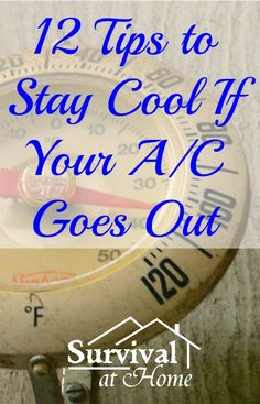 12 Tips to Stay Cool If Your A/C Goes Out (via Survival at Home)