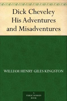 Dick Cheveley His Adventures and Misadventures by William... Hardback 1880