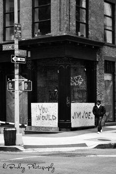 You Would Jim Joe,   New York City 2010, K. Burkey