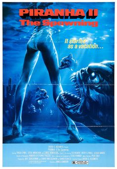 Piranha Part 2 Movie. A scuba diving instructor, her biochemist boyfriend, and her police chief ex-husband try to link a series of bizarre deaths to a mutant strain of piranha fish whose lair is a sunken freighter ship off a Caribbean island resort. James Cameron, Horror Movie Posters, Movie Poster Art, Theatre Posters, Sci Fi Horror, Horror Films, Sexy Horror, Best Horrors, Romance