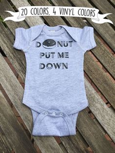 Donut onesie. Donut shirt. Donut put me down. Cute baby onesies. White 1-2 days…
