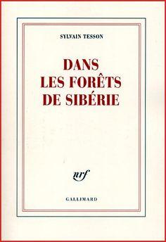 Dans les Forets de Siberie / Sylvain Tesson
