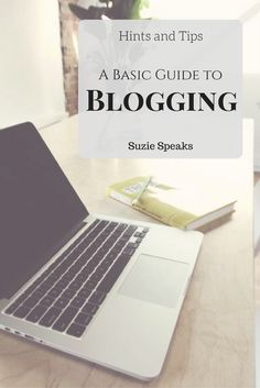 A basic guide to blogging for anyone thinking of setting up or has just started a blog - includes social media advice and information