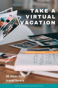 Take a virtual vacation without leaving home. Learn about things to do at home. #virtualvacation #virtualtrip