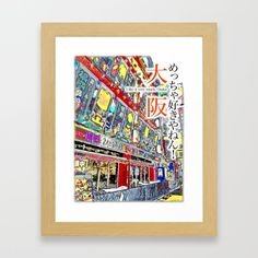 "Osaka, a city in Japan. Popular ""Osaka"". Osaka is a colorful city. Express that feeling. ""I like Osaka very much"" 日本の中にある都市「大阪」。人気のある「大阪」。カラフルな街「大阪」。そんな感じを表現。 「めっちゃ好きやねん大阪」 Osaka, Framed Art Prints, Like Me"