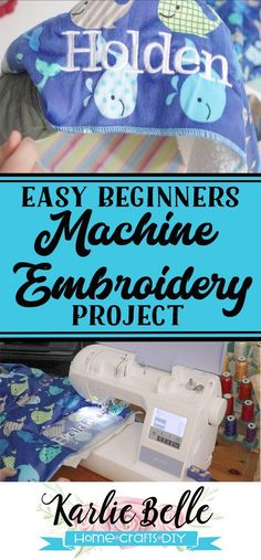 Easy Beginners Machine Embroidery Project: How to add a Name to a Baby Blanket -… Easy Beginners Machine Embroidery Project: Wie man einer Babydecke einen Namen gibt – Karlie Belle Brother Embroidery Machine, Machine Embroidery Projects, Learn Embroidery, Machine Embroidery Applique, Embroidery For Beginners, Sewing Projects For Beginners, Embroidery Techniques, Embroidery Ideas, Ribbon Embroidery