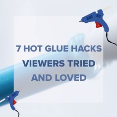 7 Hot Glue Hacks Viewers Tried And Loved
