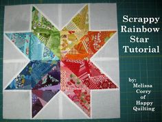 Happy Quilting: awesome Scrappy Rainbow Star Tutorial..with directions for three sizes!!!!! Love this