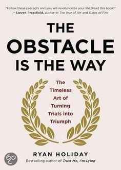 The Obstacle Is the Way.  Een goed boek van Ryan Holiday als introductie voor Stoicisme. Must read!