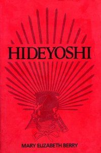 Hideyoshi (Harvard East Asian Monographs): Mary Elizabeth Berry: 9780674390263: Amazon.com: Books