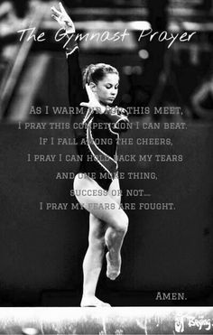 Gymnast Prayer - Ryana O. All About Gymnastics, Gymnastics Room, Gymnastics Poses, Gymnastics Coaching, Gymnastics Training, Gymnastics Videos, Gymnastics Workout, Gymnastics Pictures, Olympic Gymnastics